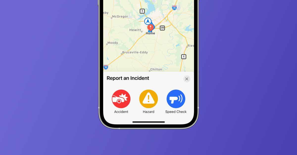 Apple Maps добавляет новые функции, похожие на Waze, для обнаружения скоростных ловушек, аварий и других дорожных опасностей