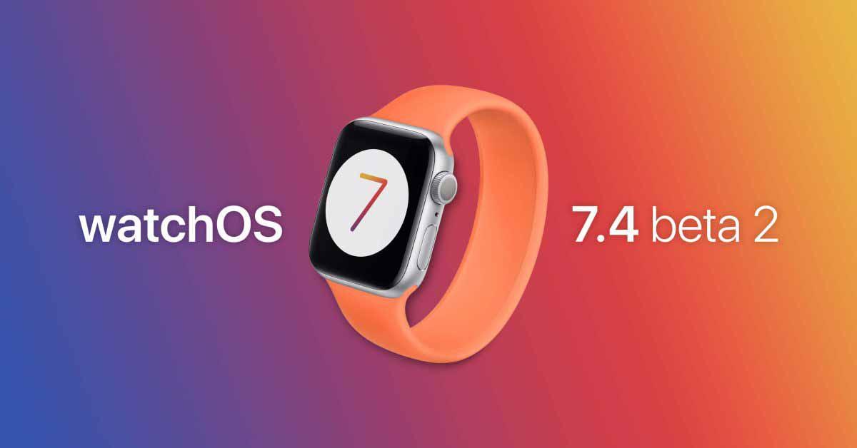 Apple выпускает для разработчиков watchOS 7.4 beta 2 для Apple Watch