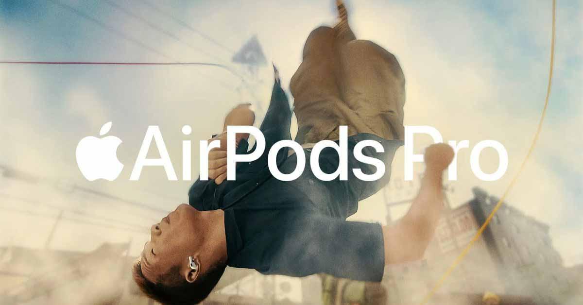 Apple продвигает AirPods Pro в новой рекламе перед появлением слухов об AirPods 3