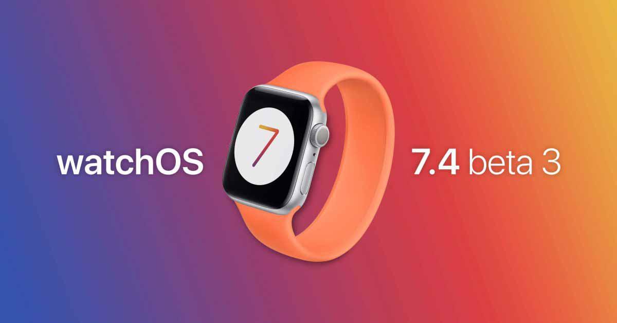 watchOS 7.4 beta 3 с функцией разблокировки маски iPhone для Apple Watch теперь доступна