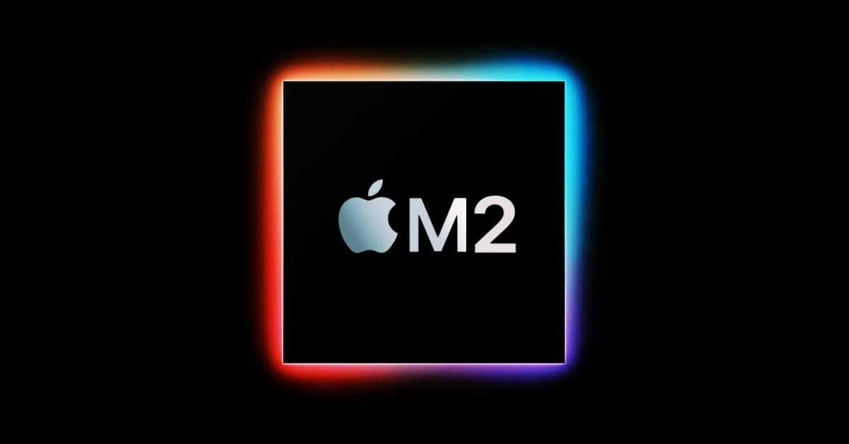 Чип Apple Silicon M2 следующего поколения, как сообщается, запущен в производство и будет включен в MacBook во второй половине года
