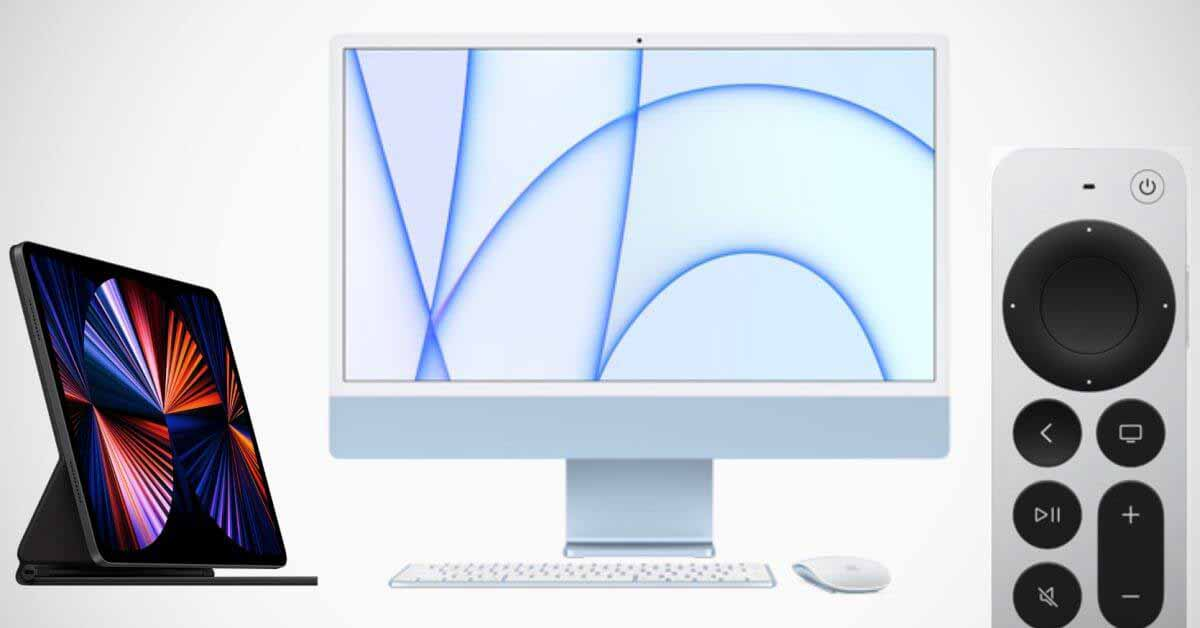 Новые iMac, iPad Pro и Apple TV запускаются 21 мая