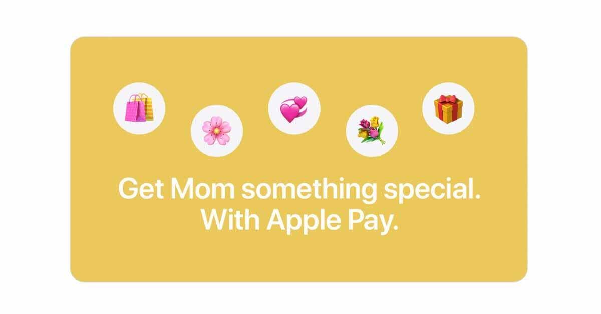 Последняя акция Apple Pay предлагает эксклюзивные предложения ко Дню матери
